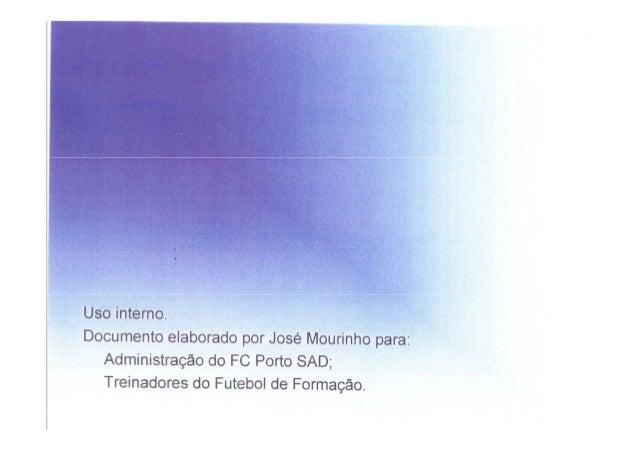 MODELO DE JUEGO FC PORTO: CAPACITACION JOSE MOURINHO  A LOS ENTRENADORES FUTBOLBASE DEL FC PORTO.