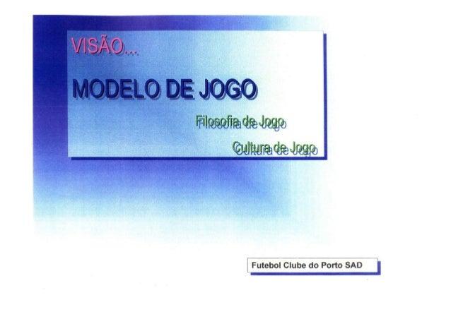 MODELO DE JUEGO FC PORTO: CAPACITACION JOSE MOURINHO  A LOS ENTRENADORES FUTBOLBASE DEL FC PORTO. Slide 2