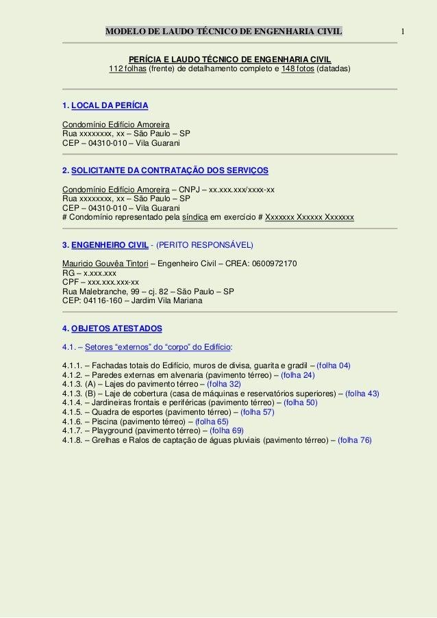 MODELO DE LAUDO TÉCNICO DE ENGENHARIA CIVIL 1 PERÍCIA E LAUDO TÉCNICO DE ENGENHARIA CIVIL 112 folhas (frente) de detalhame...
