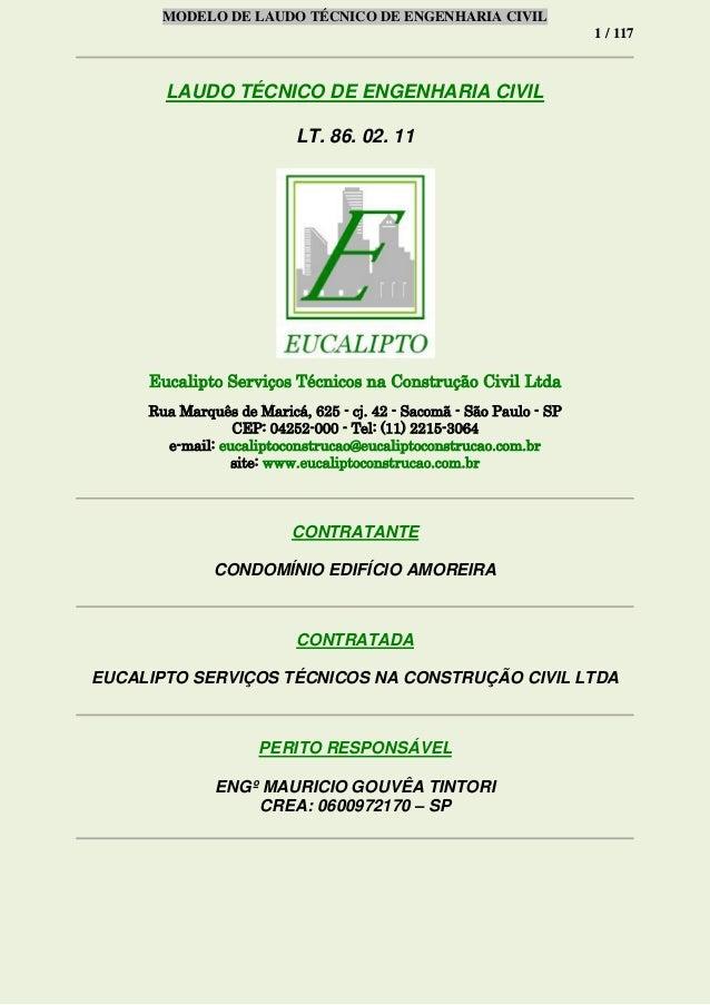 MODELO DE LAUDO TÉCNICO DE ENGENHARIA CIVIL 1 / 117 LAUDO TÉCNICO DE ENGENHARIA CIVIL LT. 86. 02. 11 Eucalipto Serviços Té...