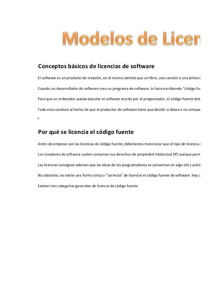 Conceptos básicos de licencias de softwareEl software es un producto de creación, en el mismo sentido que un libro, una ca...