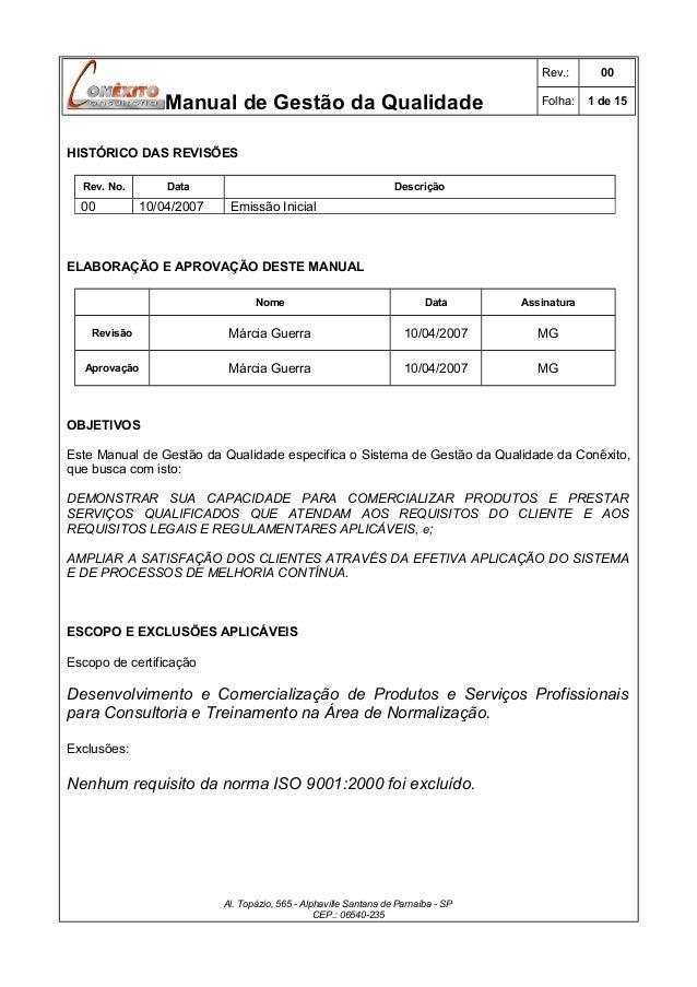 Rev.:  Manual de Gestão da Qualidade  00  Folha:  1 de 15  HISTÓRICO DAS REVISÕES Rev. No.  00  Data  10/04/2007  Descriçã...