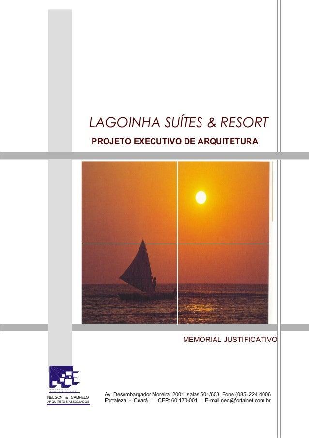 Capítulo 1Capítulo 1 1 MEMORIAL JUSTIFICATIVO LAGOINHA SUÍTES & RESORT PROJETO EXECUTIVO DE ARQUITETURA Av. Desembargador ...