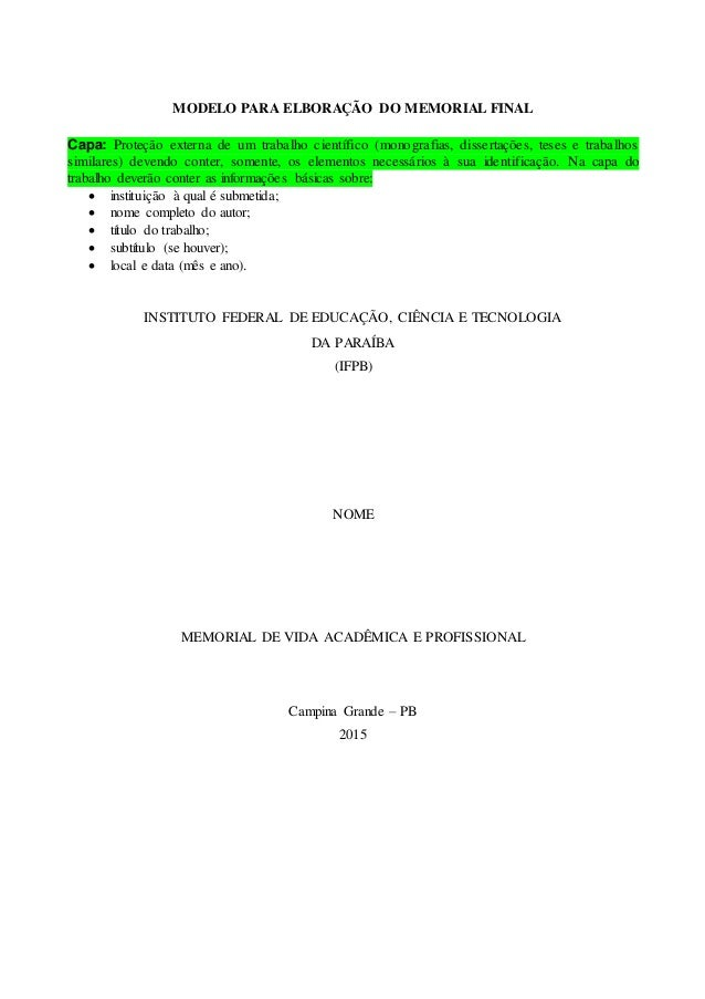 MODELO PARA ELBORAÇÃO DO MEMORIAL FINAL Capa: Proteção externa de um trabalho científico (monografias, dissertações, teses...