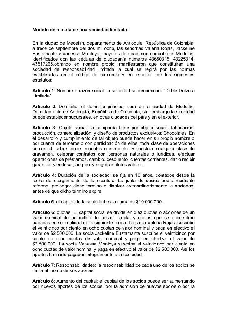 Modelo de minuta de una sociedad limitada:  En la ciudad de Medellín, departamento de Antioquia, República de Colombia, a ...