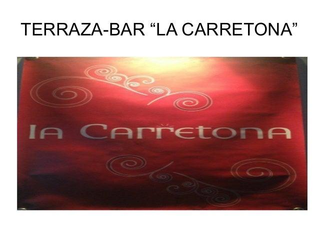 "TERRAZA-BAR ""LA CARRETONA"""
