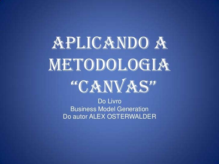 Modelo de Negocios Metodo CANVAS em Portugues Slide 2