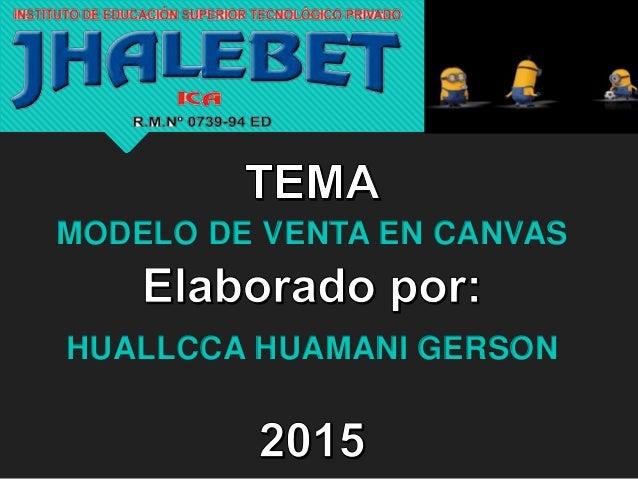 MODELO DE VENTA EN CANVAS HUALLCCA HUAMANI GERSON