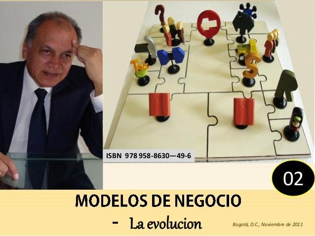 ISBN 978 958-8630—49-6                                               02      La evolucion       Bogotá, D.C., Noviembre de...