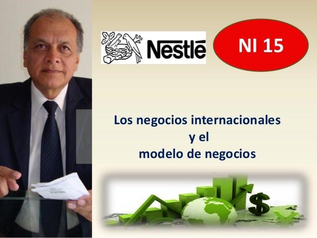 NI 15Los negocios internacionales            y el    modelo de negocios