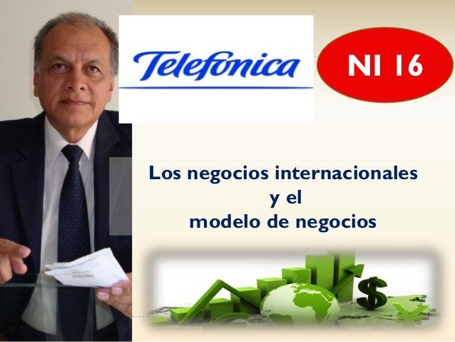 Los negocios internacionales y el modelo de negocios NI 16