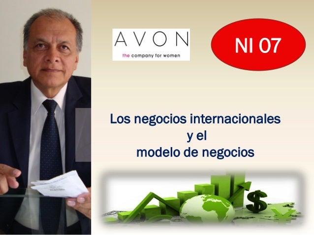 NI 07Los negocios internacionales            y el    modelo de negocios