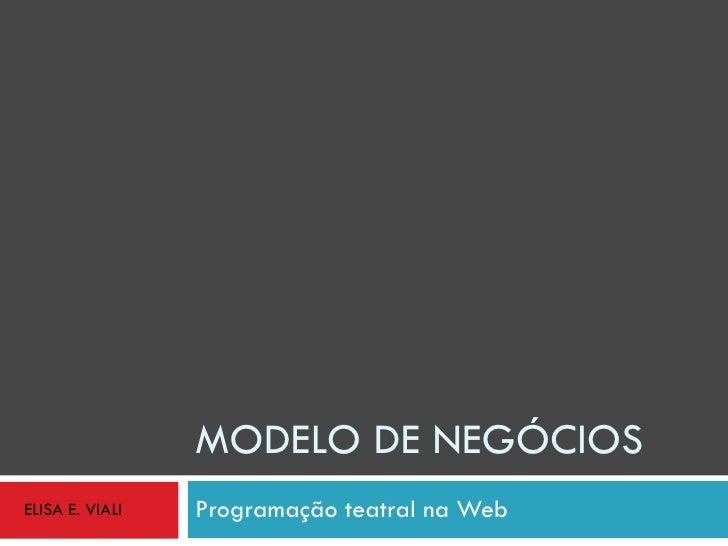 MODELO DE NEGÓCIOS Programação teatral na Web ELISA E. VIALI