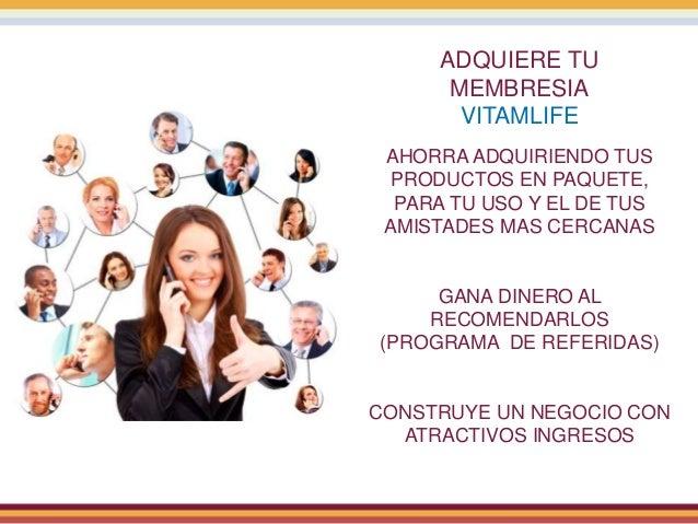 ADQUIERE TU MEMBRESIA VITAMLIFE AHORRA ADQUIRIENDO TUS PRODUCTOS EN PAQUETE, PARA TU USO Y EL DE TUS AMISTADES MAS CERCANA...