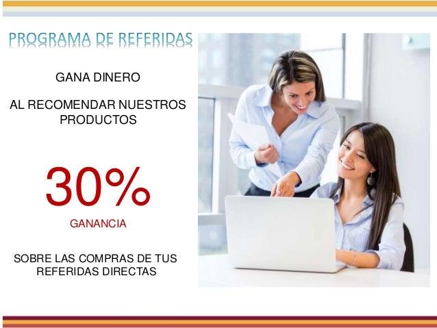GANA DINERO AL RECOMENDAR NUESTROS PRODUCTOS 30%GANANCIA SOBRE LAS COMPRAS DE TUS REFERIDAS DIRECTAS