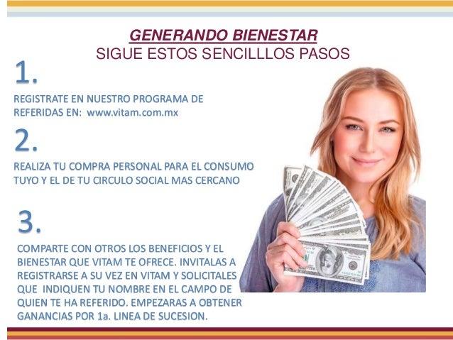GENERANDO BIENESTAR SIGUE ESTOS SENCILLLOS PASOS 1. REGISTRATE EN NUESTRO PROGRAMA DE REFERIDAS EN: www.vitam.com.mx 2. RE...