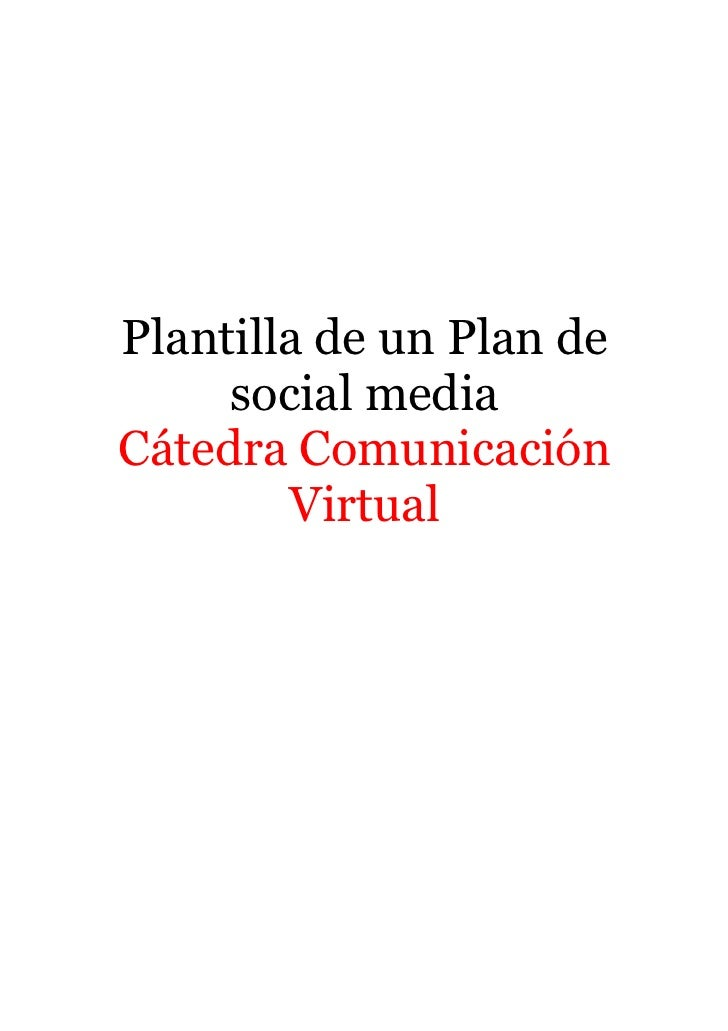 Plantilla de un Plan de     social mediaCátedra Comunicación        Virtual
