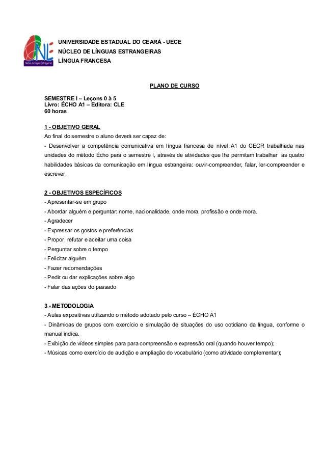 UNIVERSIDADE ESTADUAL DO CEARÁ - UECE NÚCLEO DE LÍNGUAS ESTRANGEIRAS LÍNGUA FRANCESA PLANO DE CURSO SEMESTRE I – Leçons 0 ...