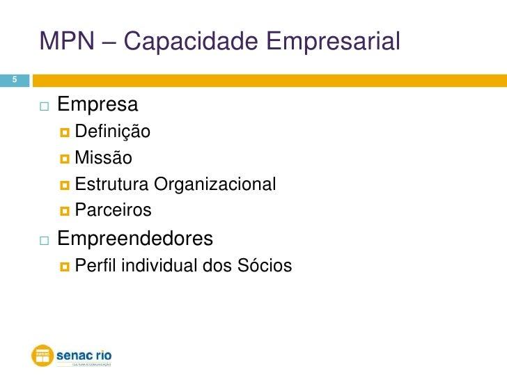 MPN – Capacidade Empresarial<br />5<br />Empresa<br />Definição<br />Missão<br />Estrutura Organizacional<br />Parceiros<b...