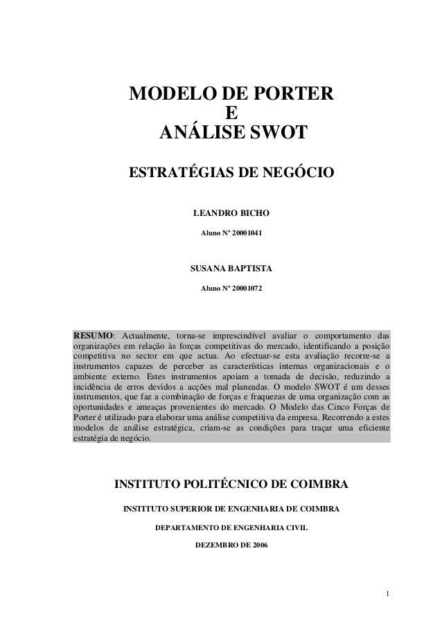 1 MODELO DE PORTER E ANÁLISE SWOT ESTRATÉGIAS DE NEGÓCIO LEANDRO BICHO Aluno Nº 20001041 SUSANA BAPTISTA Aluno Nº 20001072...