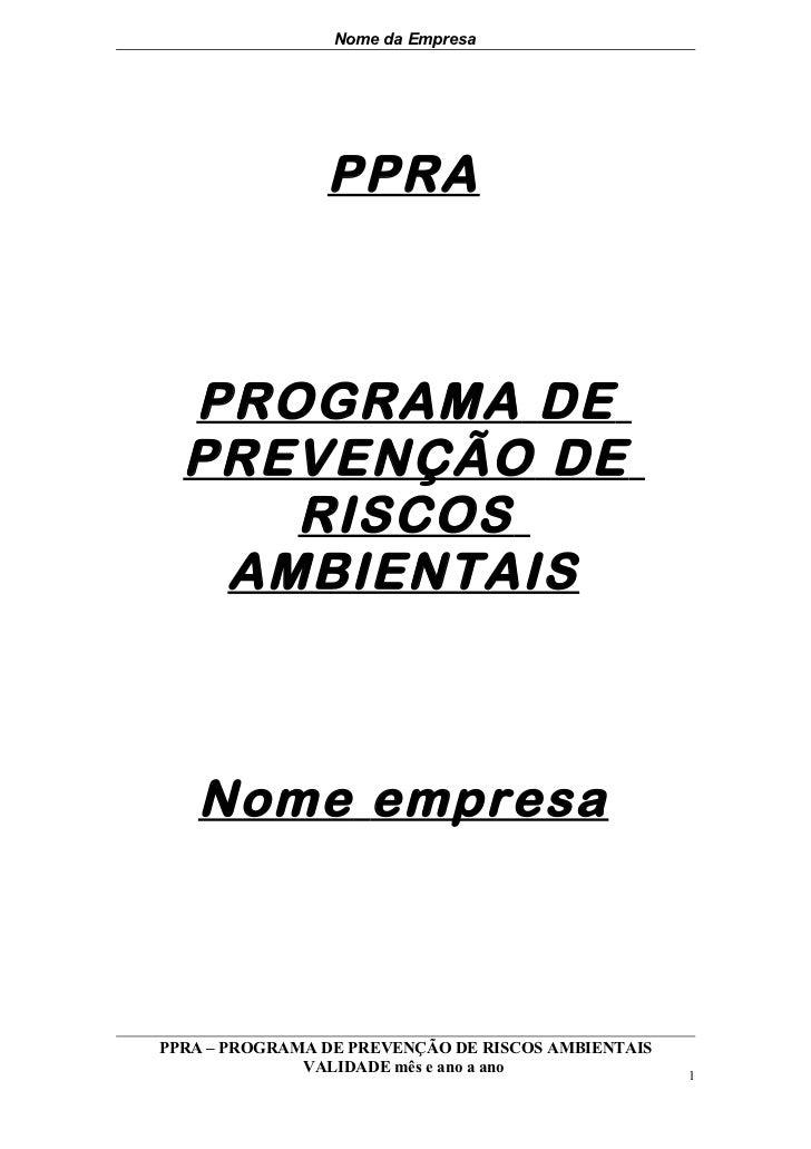 Nome da Empresa                PPRA  PROGRAMA DE  PREVENÇÃO DE     RISCOS   AMBIENTAIS   Nome empresaPPRA – PROGRAMA DE PR...