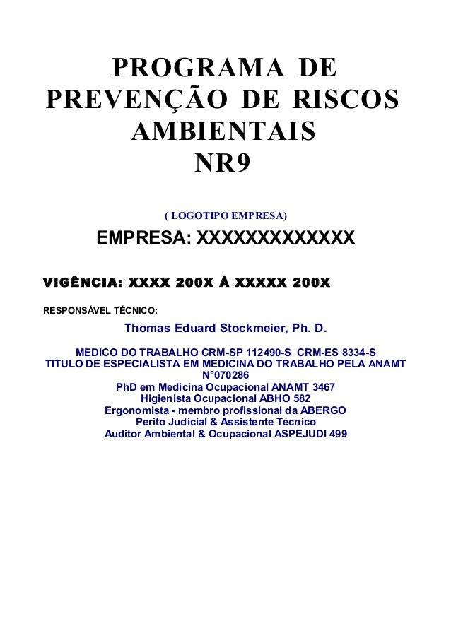 PROGRAMA DE PREVENÇÃO DE RISCOS AMBIENTAIS NR9 ( LOGOTIPO EMPRESA) EMPRESA: XXXXXXXXXXXXX VIGÊNCIA: XXXX 200X À XXXXX 200X...