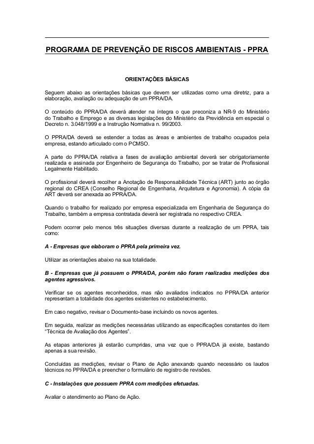 PROGRAMA DE PREVENÇÃO DE RISCOS AMBIENTAIS - PPRA ORIENTAÇÕES BÁSICAS Seguem abaixo as orientações básicas que devem ser u...