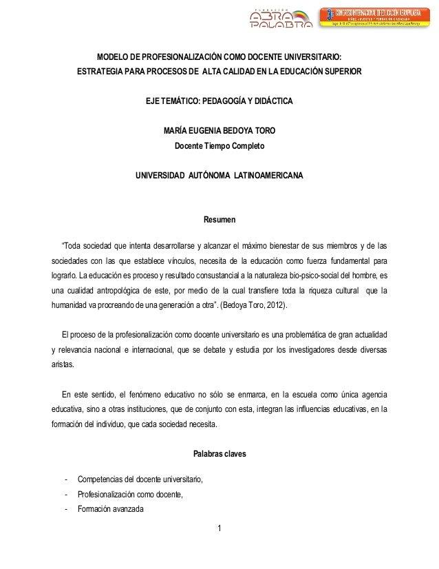 1  MODELO DE PROFESIONALIZACIÓN COMO DOCENTE UNIVERSITARIO:  ESTRATEGIA PARA PROCESOS DE ALTA CALIDAD EN LA EDUCACIÓN SUPE...