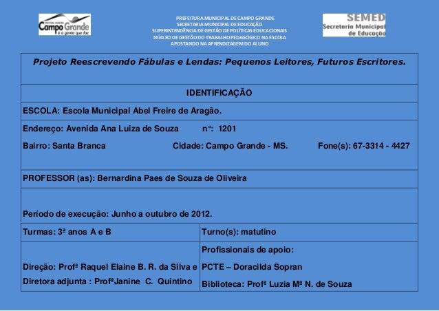 PREFEITURA MUNICIPAL DE CAMPO GRANDE                                         SECRETARIA MUNICIPAL DE EDUCAÇÃO             ...