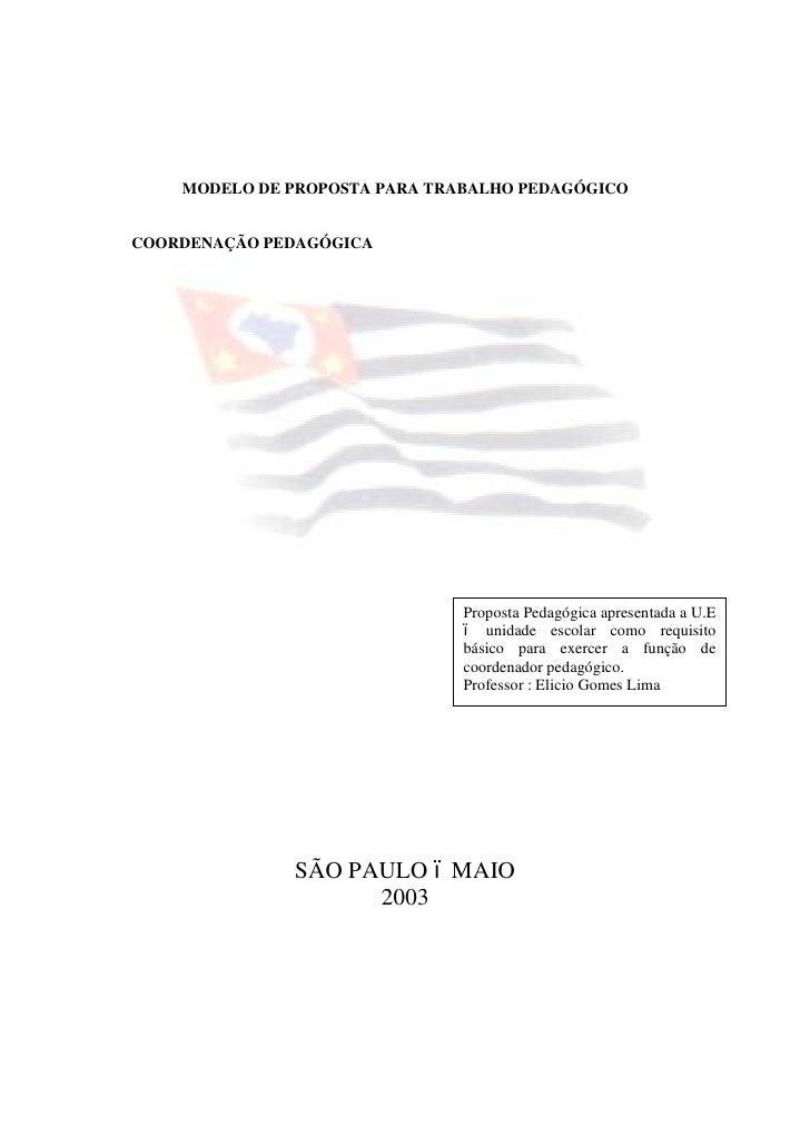 MODELO DE PROPOSTA PARA TRABALHO PEDAGÓGICOCOORDENAÇÃO PEDAGÓGICA                               Proposta Pedagógica aprese...