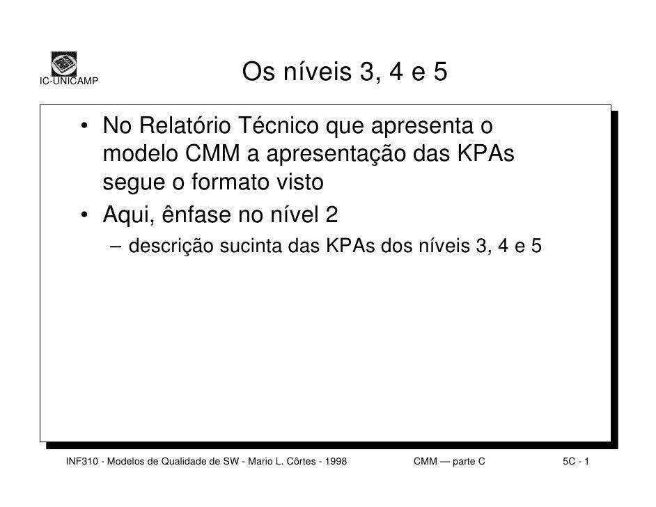 IC-UNICAMP                               Os níveis 3, 4 e 5         • No Relatório Técnico que apresenta o          modelo...