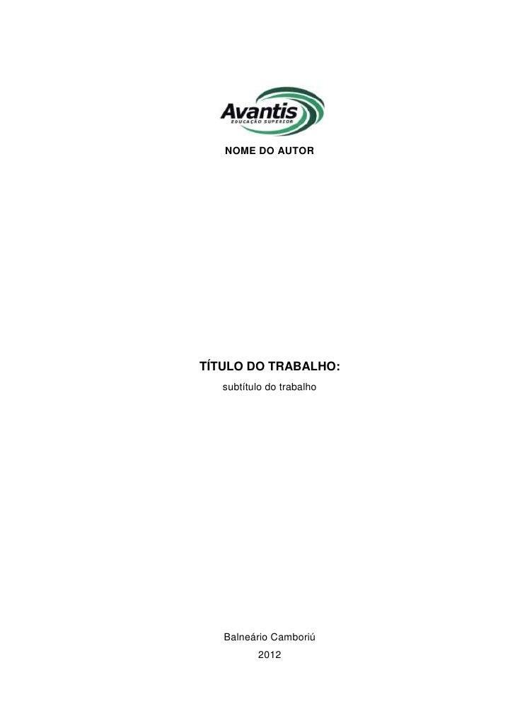 NOME DO AUTORTÍTULO DO TRABALHO:   subtítulo do trabalho   Balneário Camboriú          2012