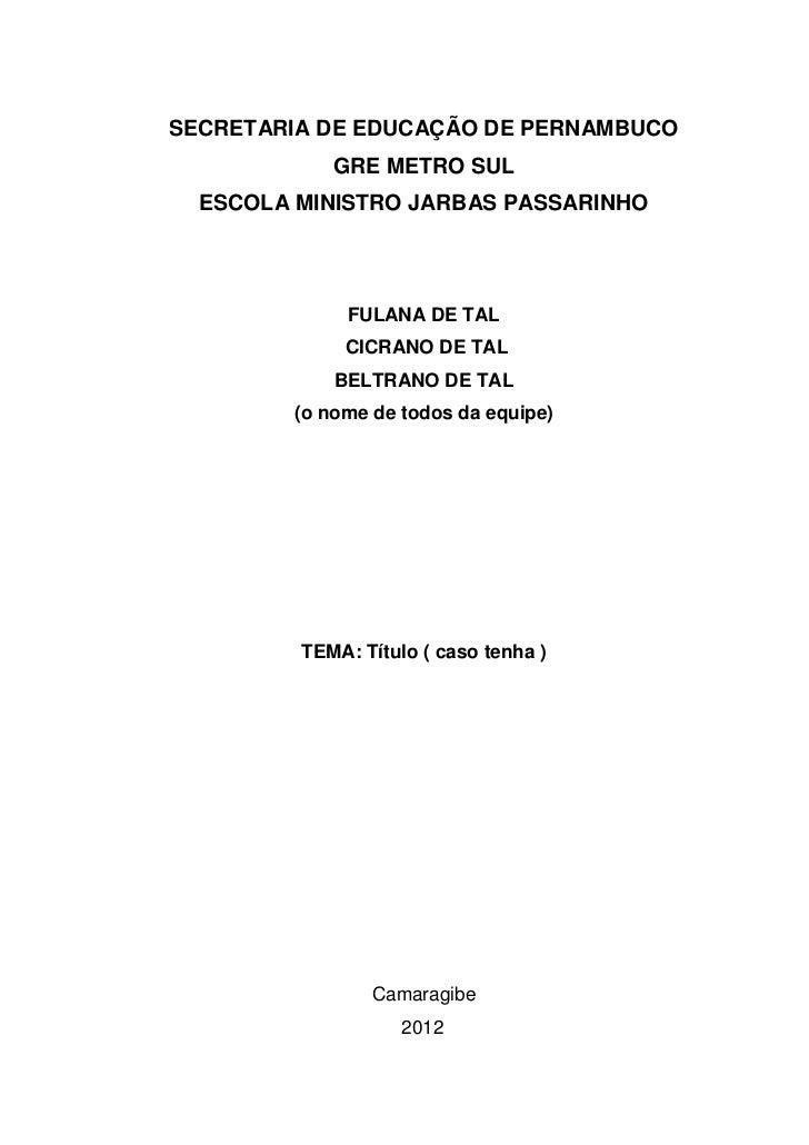 SECRETARIA DE EDUCAÇÃO DE PERNAMBUCO             GRE METRO SUL  ESCOLA MINISTRO JARBAS PASSARINHO              FULANA DE T...