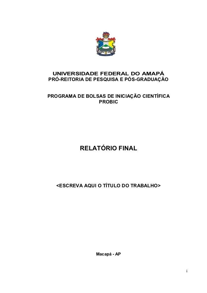 UNIVERSIDADE FEDERAL DO AMAPÁPRÓ-REITORIA DE PESQUISA E PÓS-GRADUAÇÃOPROGRAMA DE BOLSAS DE INICIAÇÃO CIENTÍFICA           ...