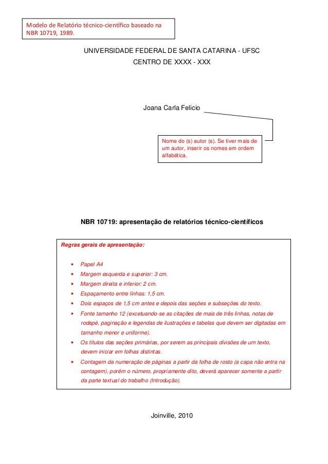 UNIVERSIDADE FEDERAL DE SANTA CATARINA - UFSC CENTRO DE XXXX - XXX Joana Carla Felicio NBR 10719: apresentação de relatóri...
