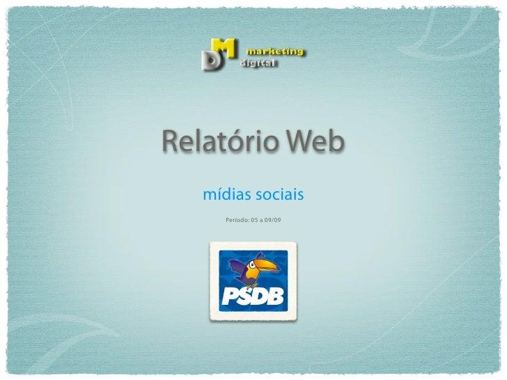 Relatório Web   mídias sociais      Período: 05 a 09/09