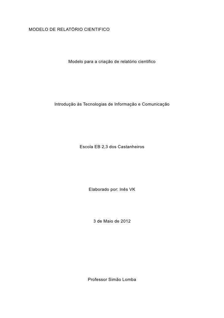 MODELO DE RELATÓRIO CIENTIFICO               Modelo para a criação de relatório cientifico         Introdução às Tecnologi...