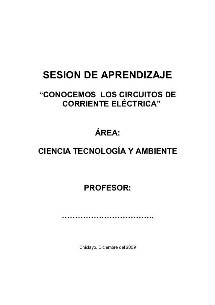 """SESION DE APRENDIZAJE """"CONOCEMOS LOS CIRCUITOS DE     CORRIENTE ELÉCTRICA""""                  ÁREA:  CIENCIA TECNOLOGÍA Y AM..."""