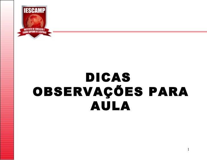 DICAS  OBSERVAÇÕES PARA AULA