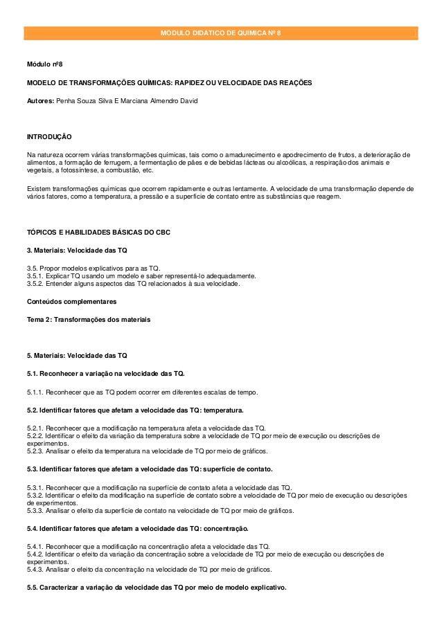 MÓDULO DIDÁTICO DE QUÍMICA Nº 8 Módulo nº8 MODELO DE TRANSFORMAÇÕES QUÍMICAS: RAPIDEZ OU VELOCIDADE DAS REAÇÕES Autores: P...