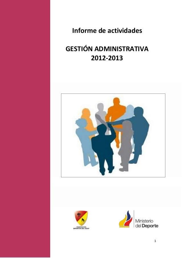 Informe de actividadesGESTIÓN ADMINISTRATIVA       2012-2013                          1