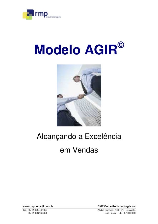 Modelo AGIR  ©  Alcançando a Excelência em Vendas  www.rmpconsult.com.br Tel. 55 11 34429266 55 11 64263064  RMP Consultor...