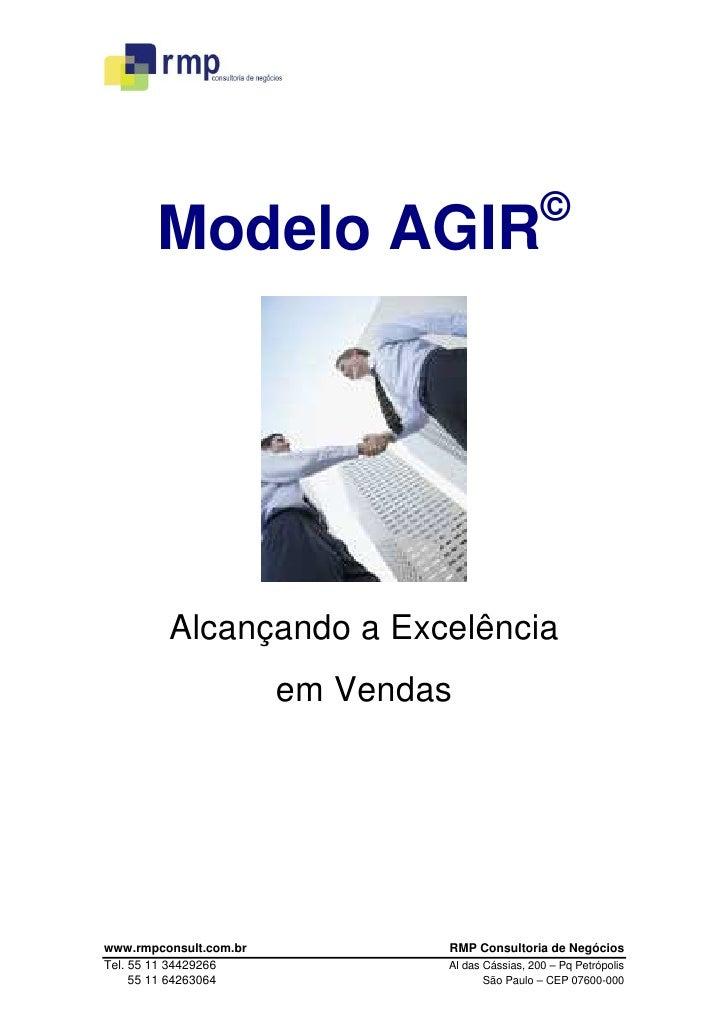 ©        Modelo AGIR              Alcançando a Excelência                         em Vendas     www.rmpconsult.com.br     ...