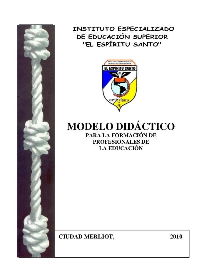"""INSTITUTO ESPECIALIZADO    DE EDUCACIÓN SUPERIOR     """"EL ESPÍRITU SANTO""""  MODELO DIDÁCTICO       PARA LA FORMACIÓN DE     ..."""