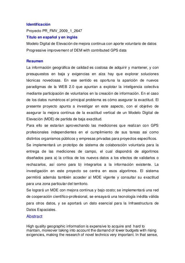 IdentificaciónProyecto PR_FMV_2009_1_2647Título en español y en inglésModelo Digital de Elevación de mejora continua con a...