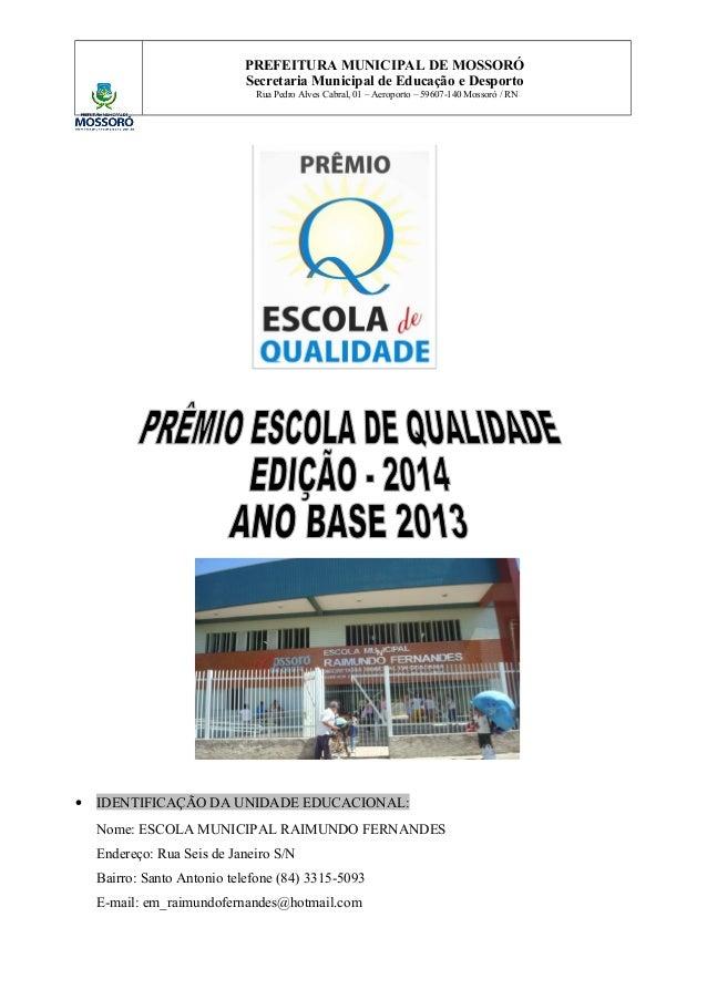 PREFEITURA MUNICIPAL DE MOSSORÓ  Secretaria Municipal de Educação e Desporto  Rua Pedro Alves Cabral, 01 – Aeroporto – 596...