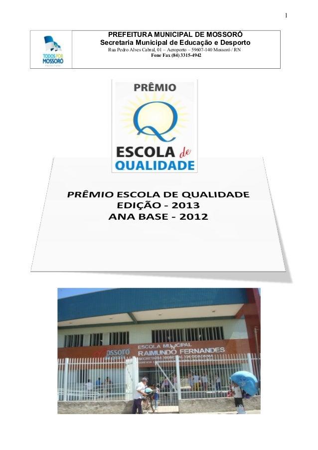 1  PREFEITURA MUNICIPAL DE MOSSORÓ  Secretaria Municipal de Educação e Desporto  Rua Pedro Alves Cabral, 01 – Aeroporto – ...