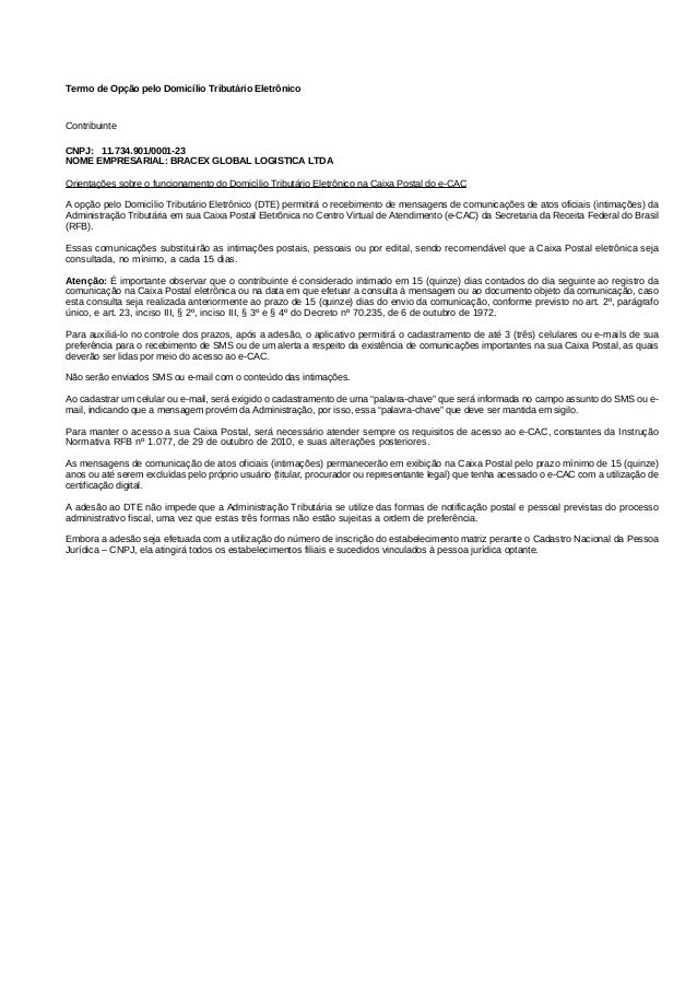Termo de Opção pelo Domicílio Tributário Eletrônico Contribuinte CNPJ: 11.734.901/0001-23 NOME EMPRESARIAL: BRACEX GLOBAL ...