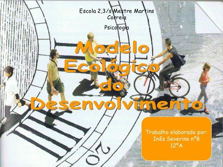 Escola 2,3/s Mestre Martins          Correia         Psicologia                       Trabalho elaborado por:             ...