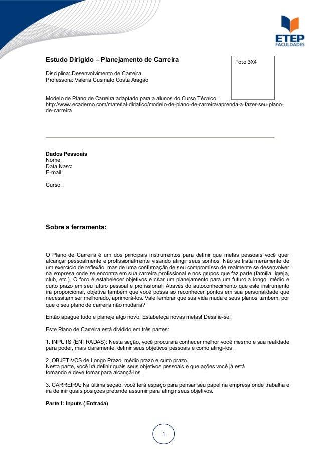 Estudo Dirigido – Planejamento de Carreira  Disciplina: Desenvolvimento de Carreira  Professora: Valeria Cusinato Costa Ar...